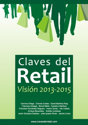 Claves del Retail. Visión 2013 - 2015